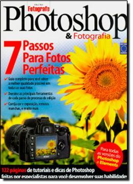 PHOTOSHOP E FOTOGRAFIA - 7 PASSOS PARA FOTOS PERFEITAS