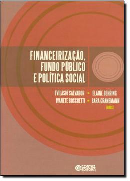 FINANCEIRIZACAO, FUNDO PUBLICO E POLITICA SOCIAL