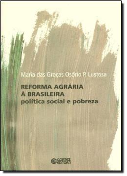 REFORMA AGRARIA A BRASILEIRA - POLITICA SOCIAL E POBREZA