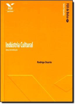 INDUSTRIA CULTURAL- UMA INTRODUCAO