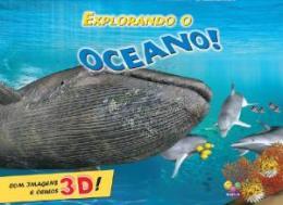 EXPLORANDO O OCEANO - COM IMAGENS E OCULOS 3D