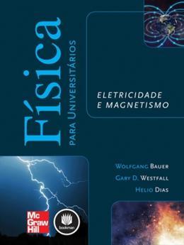 FISICA PARA UNIVERSITARIOS - ELETRICIDADE E MAGNETISMO