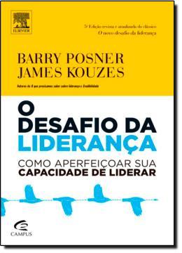 DESAFIO DA LIDERANCA, O  - 5ª ED. - COMO APERFEICOAR SUA CAPACIDADE DE LIDERAR