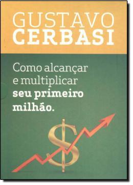 COMO ALCANCAR E MULTIPLICAR SEU PRIMEIRO MILHAO - 2 VOLUMES