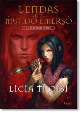 ULTIMOS HEROIS, OS - LENDAS DO MUNDO EMERSO 3