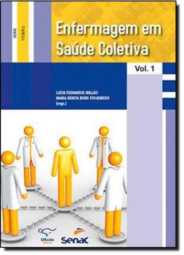 ENFERMAGEM EM SAUDE COLETIVA - VL. 1