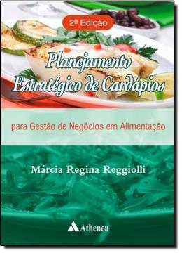 PLANEJAMENTO ESTRATEGICO DE CARDAPIOS PARA GESTAO DE NEGOCIOS EM ALIMENTACAO - 2º EDICAO