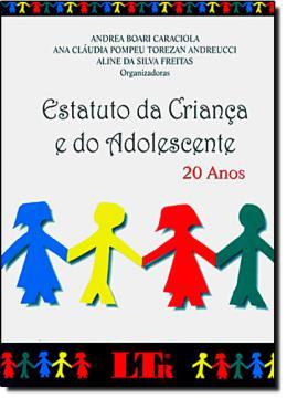 ESTATUTO DA CRIANCA E DO ADOLESCENTE - 20 ANOS
