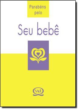 PARABENS PELO SEU BEBE  - 6ª EDICAO