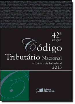 CODIGO TRIBUTARIO NACIONAL E CONSTITUICAO FEDERAL - TRADICIONAL - 42º EDICAO