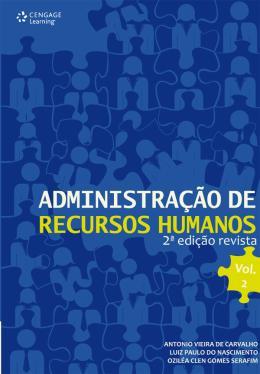 ADMINISTRACAO DE RECURSOS HUMANOS - VOL 2 - 2ª EDICAO REVISTA
