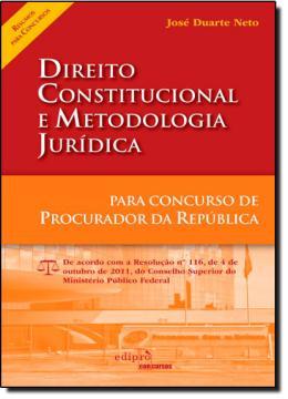 DIREITO CONSTITUCIONAL E METODOLOGIA JURÍDICA