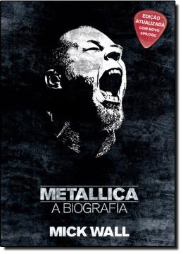 METALLICA - A BIOGRAFIA - A HISTORIA DEFINITIVA DO METALLICA