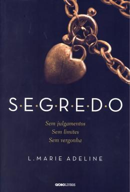 SEGREDO - SEM JULGAMENTOS - SEM LIMITES - SEM VERGONHA