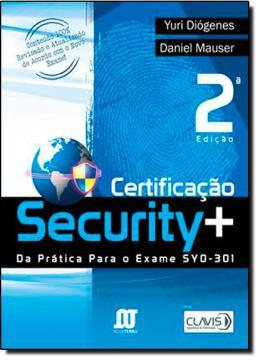 CERTIFICACAO SECURITY+ DA PRATICA PARA O EXAME SY0-301 - 2º EDICAO
