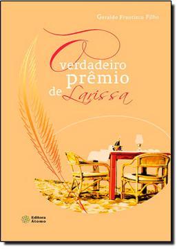 VERDADEIRO PREMIO DE LARISSA, O