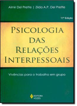 PSICOLOGIA DAS RELACOES INTERPESSOAIS - VIVENCIAS PARA O TRABALHO EM GRUPO