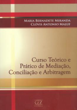 CURSO TEORICO E PRATICO DE MEDIACAO, CONCILIACAO E ARBITRAGEM