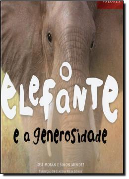 ELEFANTE E A GENEROSIDADE, O
