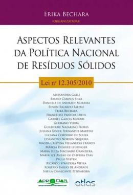 ASPECTOS RELEVANTES DA POLITICA NACIONAL DE RESIDUOS SOLIDOS - LEI Nº 12.305/2010