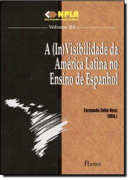 A ( IN ) VISIBILIDADE DA AMERICA LATINA NO ENSINO DE ESPANHOL