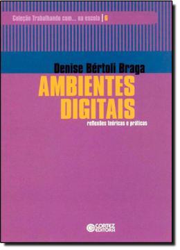 AMBIENTES DIGITAIS - REFLEXOES TEORICAS E PRATICAS - VOL. 6