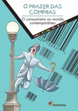 PRAZER DAS COMPRAS, O - O CONSUMISMO NO MUNDO CONTEMPORANEO