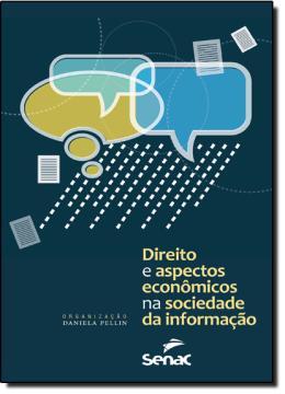 DIREITO E ASPECTOS ECONOMICOS NA SOCIEDADE DA INFORMACAO
