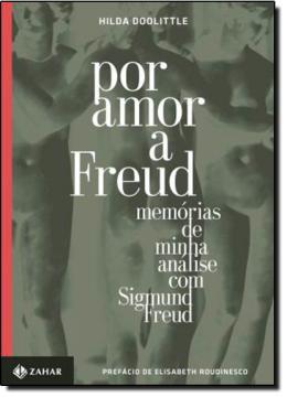 POR AMOR A FREUD - MEMORIAS DE MINHA ANALISE COM SIGMUND FREUD