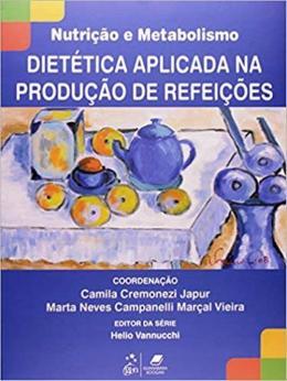 DIETETICA APLICADA NA PRODUCAO DE REFEICOES