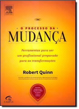 O PROCESSO DA MUDANCA FERRAMENTAS PARA SER UM PROFISSIONAL PREPARADO PARA AS TRANSFORMACOES
