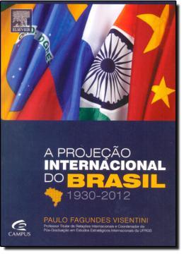 PROJECAO  INTERNACIONAL DO BRASIL - A 1930-2012