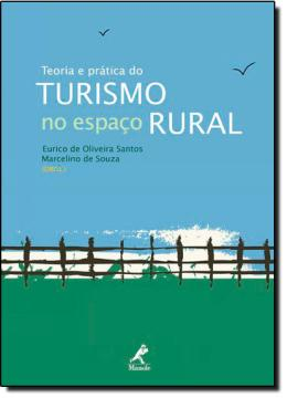 TEORIA E PRATICA DO TURISMO NO ESPACO RURAL