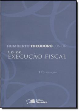 LEI DE EXECUCAO FISCAL - COMENTARIOS E JURISPRUDENCIA - 12º EDICAO