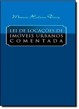 LEI DE LOCACOES DE IMOVEIS URBANOS COMENTADA - 12º ED 2012