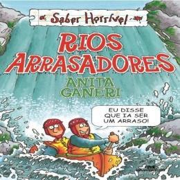 RIOS ARRASADORES - COLECAO  SABER HORRIVEL - 2ª EDICAO