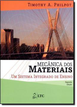 MECANICA DOS MATERIAIS - UM SISTEMA INTEGRADO DE ENSINO - 2º EDICAO