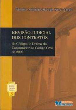 REVISAO JUDICIAL DOS CONTRATOS - DO CDC AO CODIGO CIVIL DE 2002