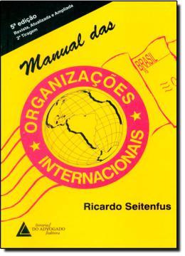 MANUAL DAS ORGANIZACOES INTERNACIONAIS - 5ª EDICAO