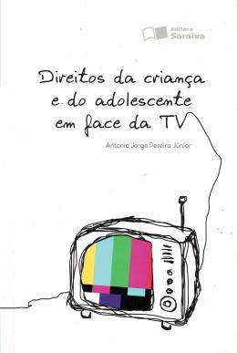 DIREITOS DA CRIANCA E DO ADOLESCENTE EM FACE DA TV