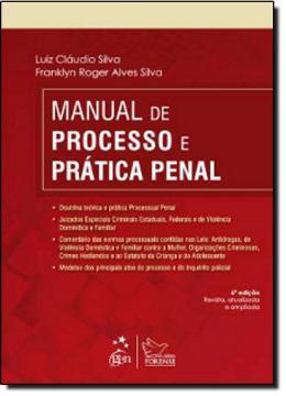 MANUAL DO PROCESSO E PRATICA PENAL