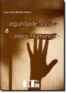 SEGURIDADE SOCIAL E DIREITOS HUMANOS