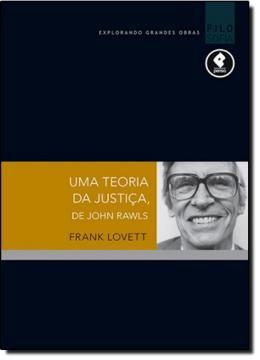 UMA TEORIA DA JUSTICA, DE JOHN RAWLS