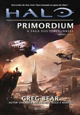 HALO - PRIMORDIUM: A SAGA DOS FORERUNNERS - LIVRO 2