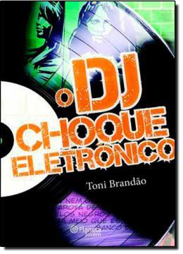 DJ, O - CHOQUE ELETRONICO