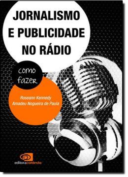 JORNALISMO E PUBLICIDADE NO RADIO - COMO FAZER