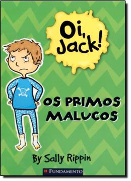 OI, JACK! - OS PRIMOS MALUCOS - ATÉ 8 ANOS