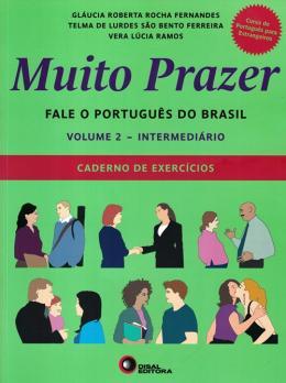 MUITO PRAZER - FALE O PORTUGUES DO BRASIL - VOLUME 2 INTERMEDIARIO CADERNO EXERCICIOS