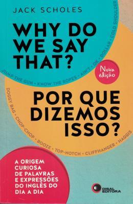 Why Do We Say That? - Por Que Dizemos Isso? - 9788578441760