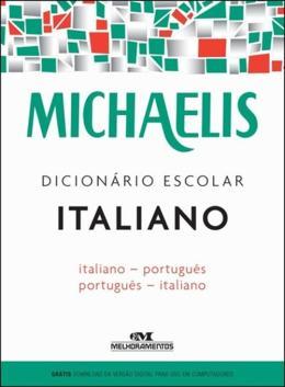 MICHAELIS DICIONARIO ESCOLAR ITALIANO - ITALIANO PORTUGUES - PORTUGUES ITALIANO